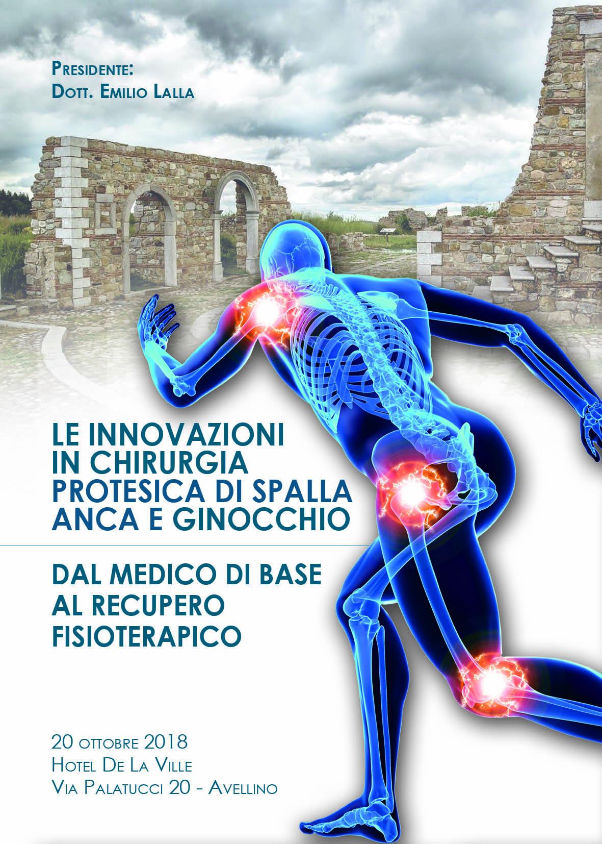 Le innovazioni in Chirurgia Protesica di spalla, anca e ginocchio. Dal medico di base al recupero fisioterapico - Presidente: E. Alla